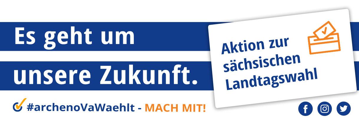 arche noVa Kampagne zur Landtagswahl in Sachsen 2019